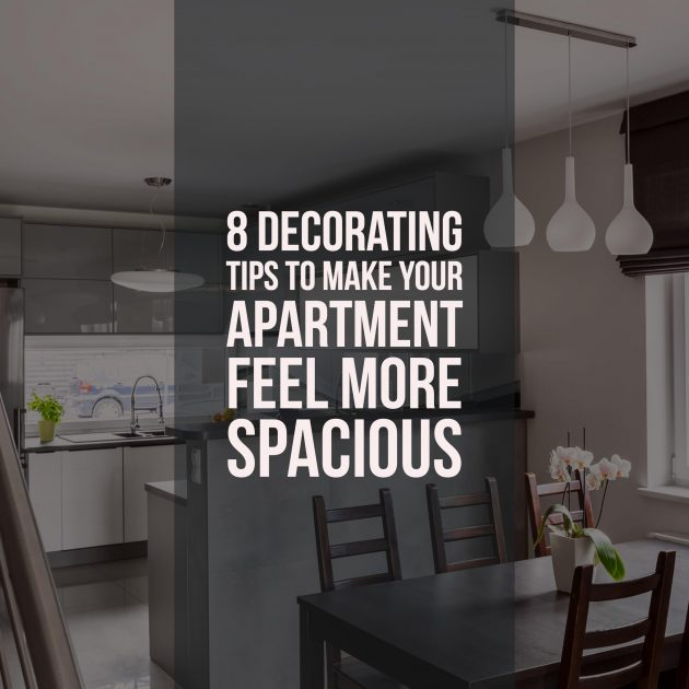 8 Decorating Tips to Make Your Apartment Feel More Spacious
